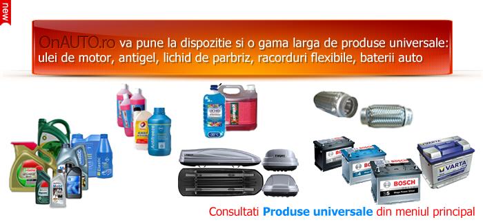 Produse universale: uleiuri, antigel, baterii auto!